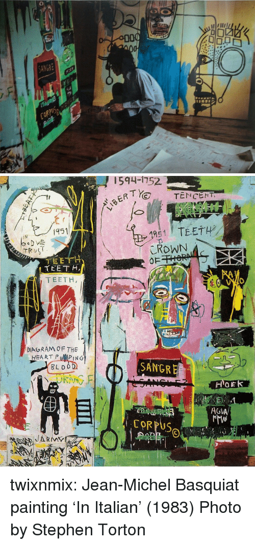 Jean Michel: 1594-1752  TENCENT  451  151 TEETH  i N  TEETH  TEETH  DIAGRAM OF THE  HEA RT PPING  BLO  SANGRE  AGVA  CORPU5 twixnmix:   Jean-Michel Basquiat painting 'In Italian' (1983)   Photo by Stephen Torton