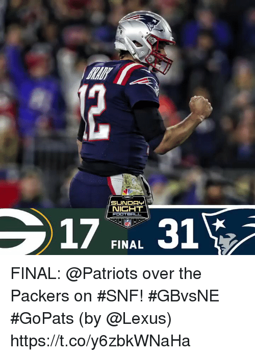Lexus, Memes, and Patriotic: 17 31  FINAL FINAL: @Patriots over the Packers on #SNF! #GBvsNE #GoPats  (by @Lexus) https://t.co/y6zbkWNaHa