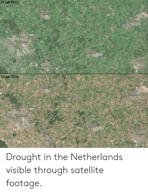 Juli: 17 juli 2017  15 juli 201830 Drought in the Netherlands visible through satellite footage.
