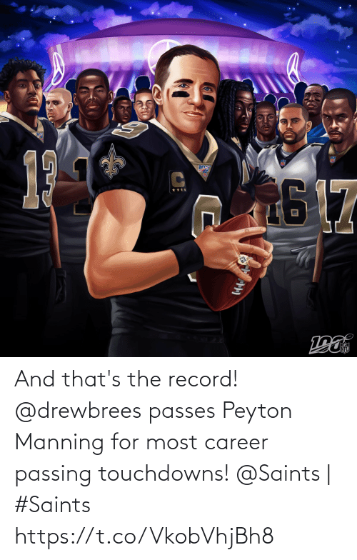 career: 17  NFL And that's the record! @drewbrees passes Peyton Manning for most career passing touchdowns!  @Saints | #Saints https://t.co/VkobVhjBh8