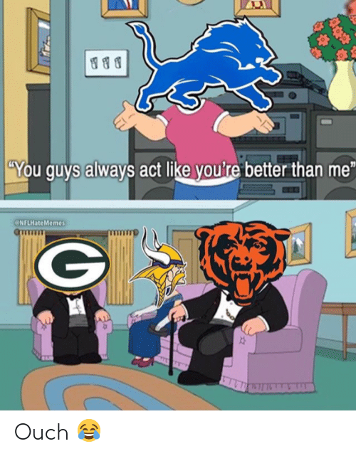 """Nfl, Act, and You: 188  """"You guys always act like youlre better than me  NFLHateMemes Ouch 😂"""
