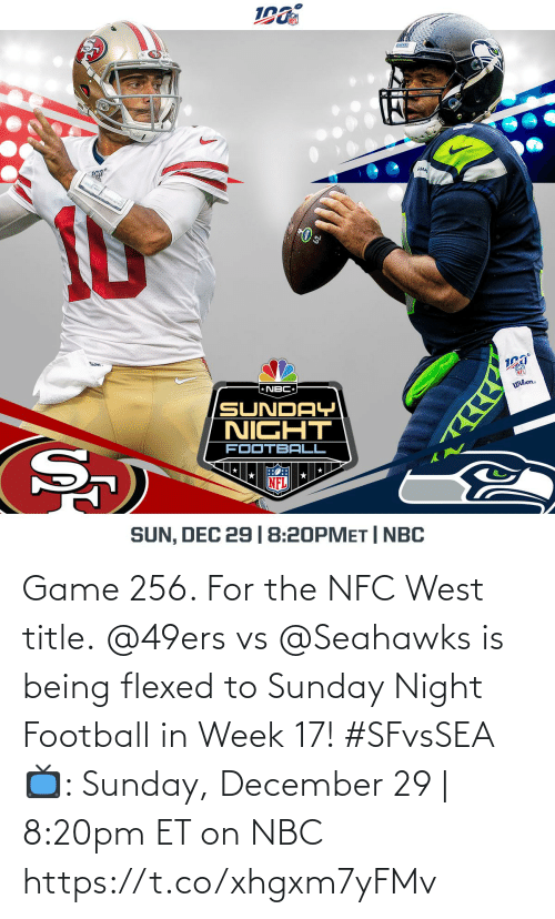 december: 190  AHA  ron  NFL  * NBC  Wilon.  SUNDAY  NIGHT  FOOTBALL  NFL  SUN, DEC 29 |8:20PMET | NBC Game 256. For the NFC West title.  @49ers vs @Seahawks is being flexed to Sunday Night Football in Week 17! #SFvsSEA  📺: Sunday, December 29 | 8:20pm ET on NBC https://t.co/xhgxm7yFMv
