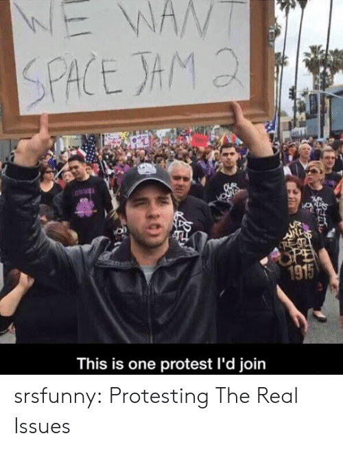 Protesting: 1915  This is one protest l'd join srsfunny:  Protesting The Real Issues