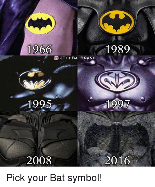 Memes, 🤖, and Bat: 1966  1989  QTHEBATBRAND  1995  2008  2016 Pick your Bat symbol!