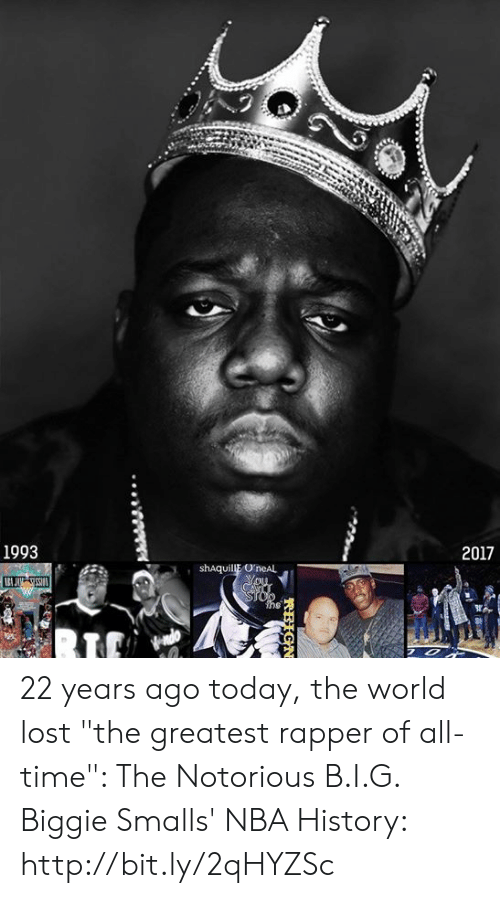 """Biggie Smalls, Memes, and Nba: 1993  shAquill OneAL  2017 22 years ago today, the world lost """"the greatest rapper of all-time"""": The Notorious B.I.G.    Biggie Smalls' NBA History: http://bit.ly/2qHYZSc"""