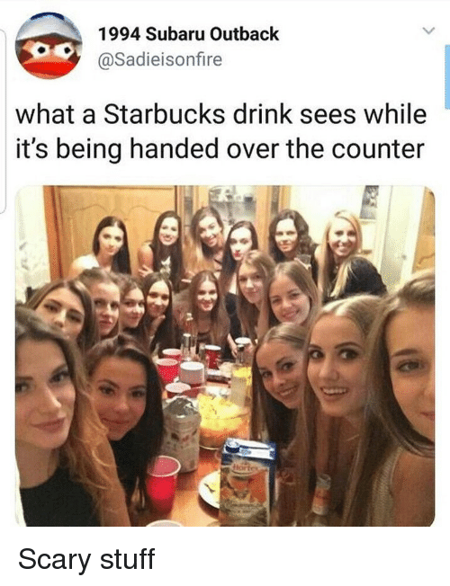 Starbucks, Outback, and Stuff: 1994 Subaru Outback  @Sadieisonfire  what a Starbucks drink sees while  it's being handed over the counter Scary stuff