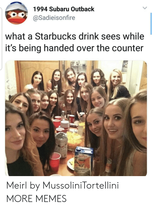 Dank, Memes, and Starbucks: 1994 Subaru Outback  @Sadieisonfire  what a Starbucks drink sees while  it's being handed over the counter Meirl by MussoIiniTorteIIini MORE MEMES