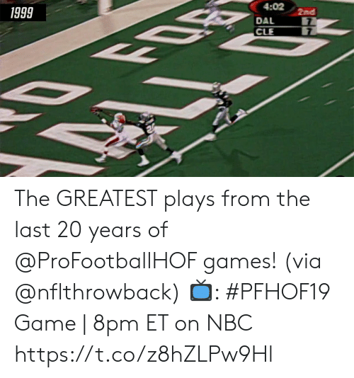 8Pm: 1999  4:02 2nd  LLT The GREATEST plays from the last 20 years of @ProFootballHOF games! (via @nflthrowback)   📺: #PFHOF19 Game | 8pm ET on NBC https://t.co/z8hZLPw9Hl