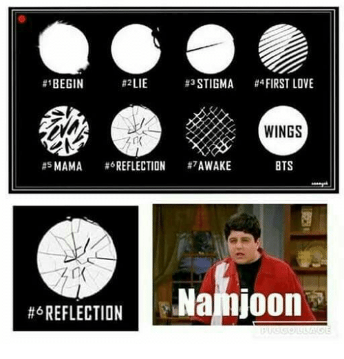 stigma:  #1BEGIN  #2LIE  #*STIGMA  #4 FIRST LOVE  WINGS  #sMAMA #OREFLECTION #7AWAKE  BTS  Najiljoon  #ô REFLECTION