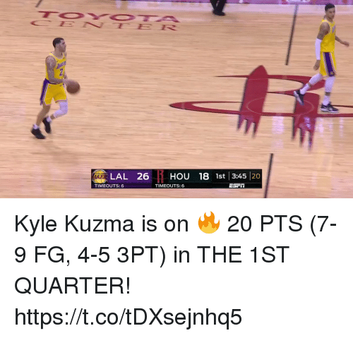 Memes, 🤖, and Quarter: 1k2  LAL 26HOU 18 1st 3:45 20  TIMEOUTS: 6  TIMEOUTS: 6 Kyle Kuzma is on 🔥 20 PTS (7-9 FG, 4-5 3PT) in THE 1ST QUARTER!   https://t.co/tDXsejnhq5