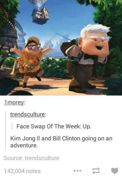 Kim Jong-il: 1morey  trends culture:  Face Swap Of The Week: Up.  Kim Jong Il and Bill Clinton going on an  adventure.  Source: trendsculture  142,004 notes