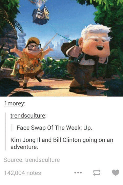 Kim Jong-il: 1morey  trendsculture:  Face Swap Of The Week: Up.  Kim Jong Il and Bill Clinton going on an  adventure.  Source: trendsculture  142,004 notes