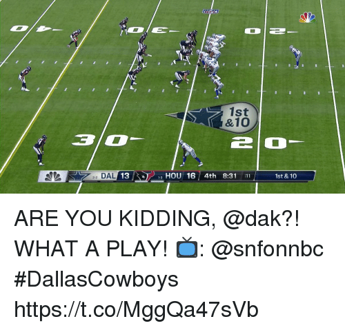 Memes, 🤖, and Play: 1st  & 10  3l0  AL 13  HOU 16 4th 8:31 :11  1st & 10 ARE YOU KIDDING, @dak?!  WHAT A PLAY!  📺: @snfonnbc #DallasCowboys https://t.co/MggQa47sVb