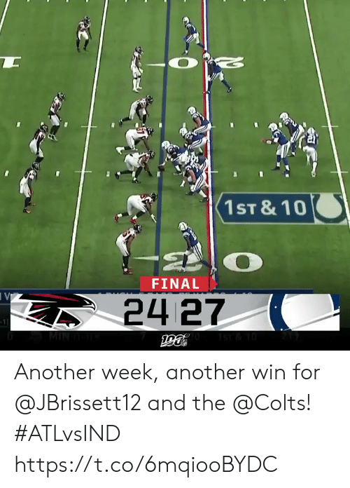 Indianapolis Colts, Memes, and 🤖: 1ST & 10  FINAL  VI  24 27  -11  MIN Another week, another win for @JBrissett12 and the @Colts! #ATLvsIND https://t.co/6mqiooBYDC