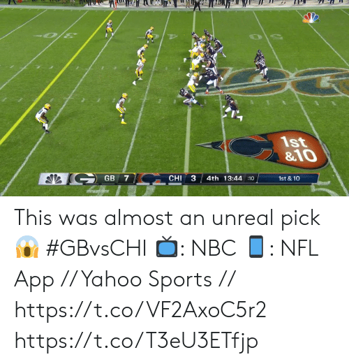 Memes, Nfl, and Sports: 1st  &10  GB 7  3  CHI  4th 13:44 10  1st & 10 This was almost an unreal pick 😱  #GBvsCHI  📺: NBC  📱: NFL App // Yahoo Sports // https://t.co/VF2AxoC5r2 https://t.co/T3eU3ETfjp
