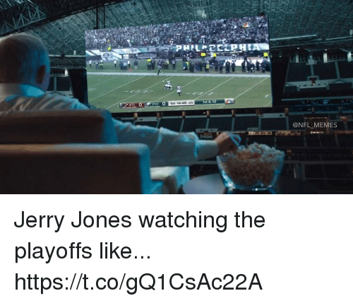 Jerry Jones: 1st 14:48 25  1st& 10  @NFL MEMES Jerry Jones watching the playoffs like... https://t.co/gQ1CsAc22A