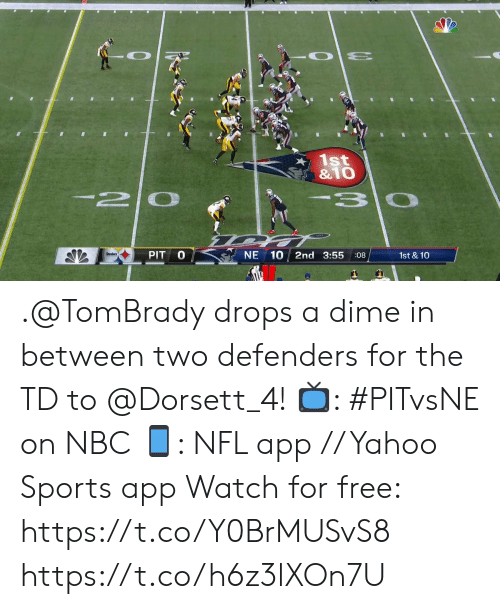 dime: 1st  &1O  -2 0  3 0  PIT  NE 10  2nd 3:55  1st & 10  :08 .@TomBrady drops a dime in between two defenders for the TD to @Dorsett_4!  📺: #PITvsNE on NBC 📱: NFL app // Yahoo Sports app Watch for free: https://t.co/Y0BrMUSvS8 https://t.co/h6z3lXOn7U