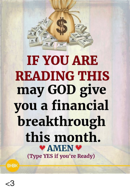 If You Are Reading This: 1T  IF YOU ARE  READING THIS  vou a financial  this month.  may GOD give  breakthrough  (Type YES if you're Ready)  BHBK <3