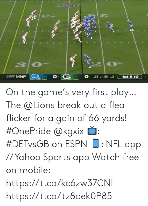 gain: -2  2 0  3  ESFTMNF  1st&10  1ST 14:55 12  2-1-1  4-1 On the game's very first play…  The @Lions break out a flea flicker for a gain of 66 yards! #OnePride @kgxix  📺: #DETvsGB on ESPN 📱: NFL app // Yahoo Sports app Watch free on mobile: https://t.co/kc6zw37CNI https://t.co/tz8oek0P85