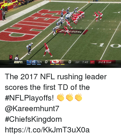 Memes, Nfl, and Goal: 2  79  TEN O  KC 1ST 7:42 07 2nd & Goal The 2017 NFL rushing leader scores the first TD of the #NFLPlayoffs!  👏👏👏 @Kareemhunt7 #ChiefsKingdom https://t.co/KkJmT3uX0a
