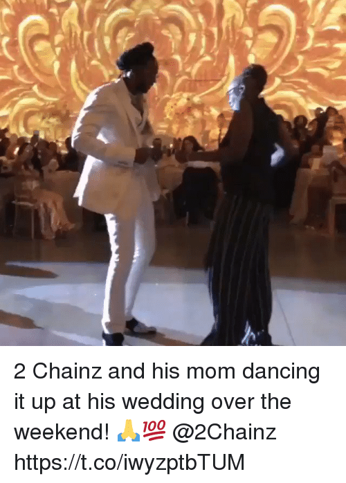 2chainz: 2 Chainz and his mom dancing it up at his wedding over the weekend! 🙏💯 @2Chainz https://t.co/iwyzptbTUM