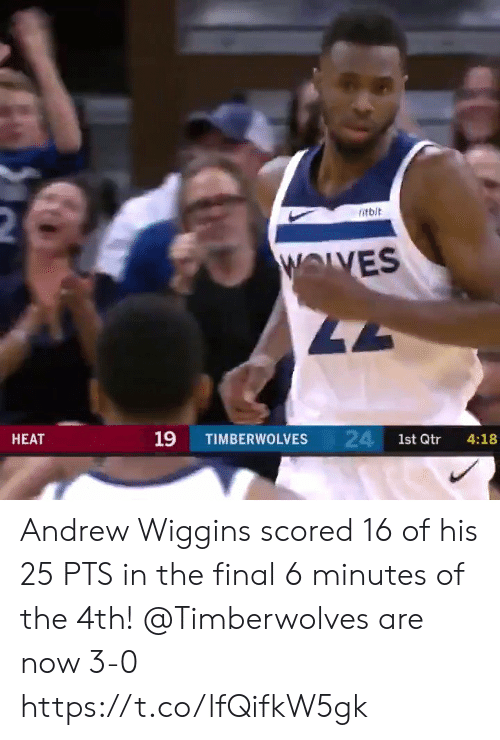 Memes, Andrew Wiggins, and Wolves: 2  itbit  WOLVES  47  24 1st Qtr  19  НЕАТ  TIMBERWOLVES  4:18 Andrew Wiggins scored 16 of his 25 PTS in the final 6 minutes of the 4th!   @Timberwolves are now 3-0  https://t.co/lfQifkW5gk