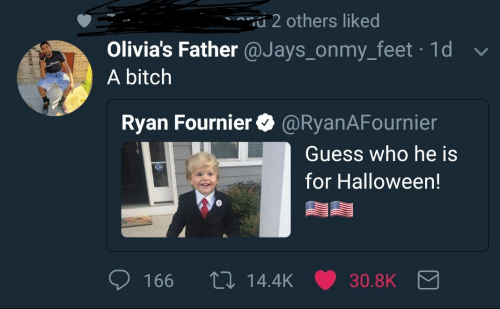 Jays: 2 others liked  Olivia's Father @Jays_onmy_feet 1d  A bitch  Ryan Fournier@RyanAFournier  Guess who he is  for Halloween!  166 t0 14.4K 30.8K