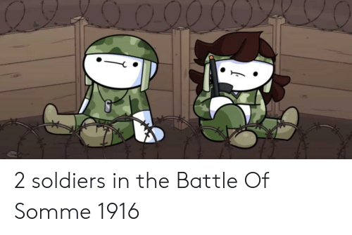 Soldiers, Battle, and The: 2 soldiers in the Battle Of Somme 1916