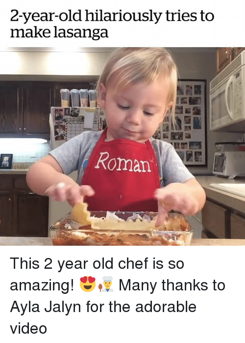 2 Year Old: 2-year-old hilariously tries to  make lasanga  Roman This 2 year old chef is so amazing! 😍👨🍳  Many thanks to Ayla Jalyn for the adorable video