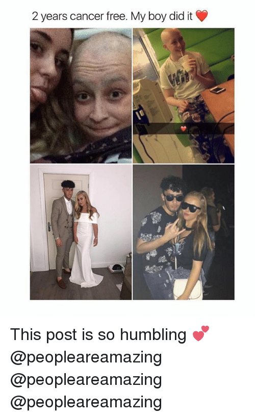 Memes, Cancer, and Free: 2 years cancer free. My boy did it This post is so humbling 💕 @peopleareamazing @peopleareamazing @peopleareamazing