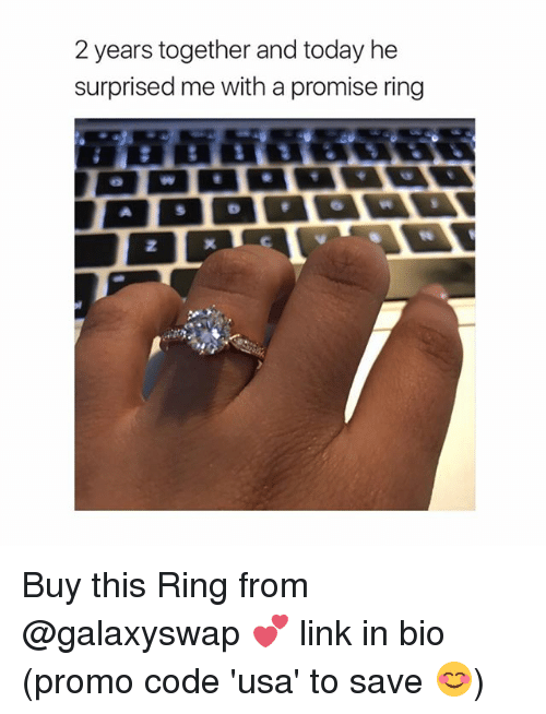 Link, Today, and Girl Memes: 2 years together and today he  surprised me with a promise ring Buy this Ring from @galaxyswap 💕 link in bio (promo code 'usa' to save 😊)