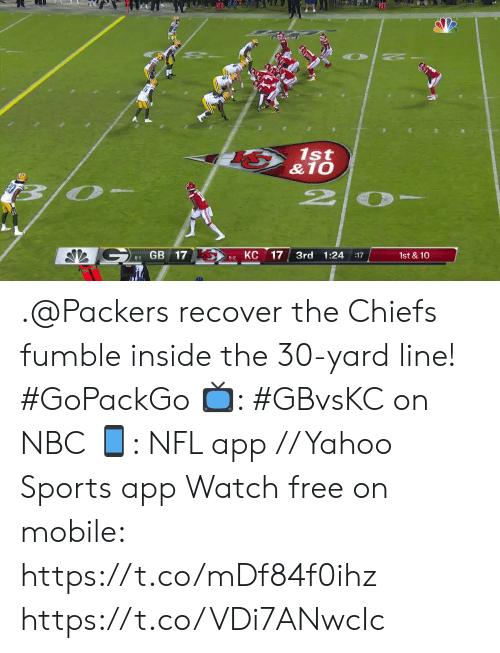 Memes, Nfl, and Sports: 20  1st  &10  12  КС  GB 17  17  3rd 1:24  1st &10  :17  6-1  5-2 .@Packers recover the Chiefs fumble inside the 30-yard line! #GoPackGo  📺: #GBvsKC on NBC 📱: NFL app // Yahoo Sports app Watch free on mobile: https://t.co/mDf84f0ihz https://t.co/VDi7ANwcIc