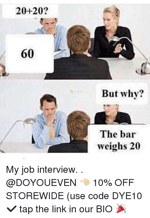 Jobbed: 20+20?  60  But why?  The bar  weighs 20 My job interview. . @DOYOUEVEN 👈🏼 10% OFF STOREWIDE (use code DYE10 ✔️ tap the link in our BIO 🎉