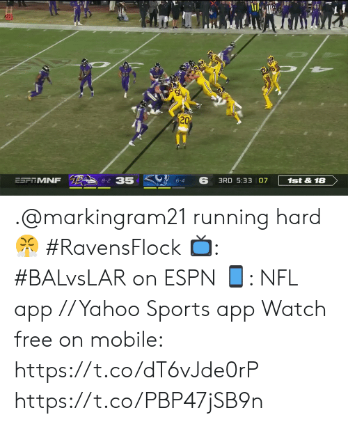 Espn, Memes, and Nfl: 20  20  B  8-2 35  6  1st&18  ESFITMNF  3RD 5:33 07  6-4 .@markingram21 running hard 😤 #RavensFlock  📺: #BALvsLAR on ESPN 📱: NFL app // Yahoo Sports app Watch free on mobile: https://t.co/dT6vJde0rP https://t.co/PBP47jSB9n