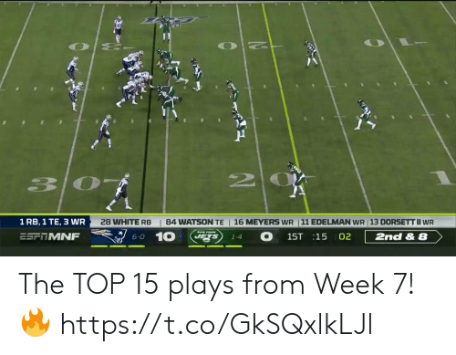 watson: 20  | 84 WATSON TE  16 MEYERS WR 11 EDELMAN WR 13 DORSETT II WR  1 RB, 1 TE, 3 WR  28 WHITE RB  10  O  JETS  ESFTMNF  2nd & 8  1ST 15 02  6-0  1-4 The TOP 15 plays from Week 7! 🔥 https://t.co/GkSQxlkLJl