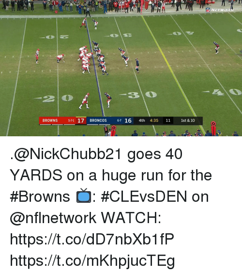 Memes, Run, and Broncos: 20  BROWNS 571 17 BRONCOS 67 16 4th 4:35 11 1st & 10 .@NickChubb21 goes 40 YARDS on a huge run for the #Browns  📺: #CLEvsDEN on @nflnetwork WATCH: https://t.co/dD7nbXb1fP https://t.co/mKhpjucTEg