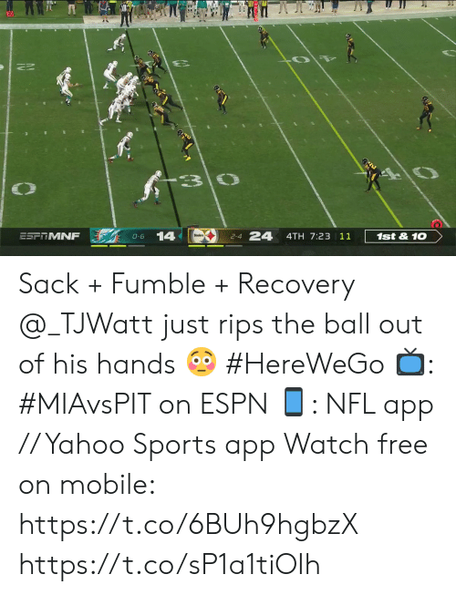 recovery: 20  C  1st&10  4TH 7:23 11  24  2-4  14  O-6  ESFRMNF Sack + Fumble + Recovery  @_TJWatt just rips the ball out of his hands 😳 #HereWeGo  📺: #MIAvsPIT on ESPN 📱: NFL app // Yahoo Sports app Watch free on mobile: https://t.co/6BUh9hgbzX https://t.co/sP1a1tiOIh