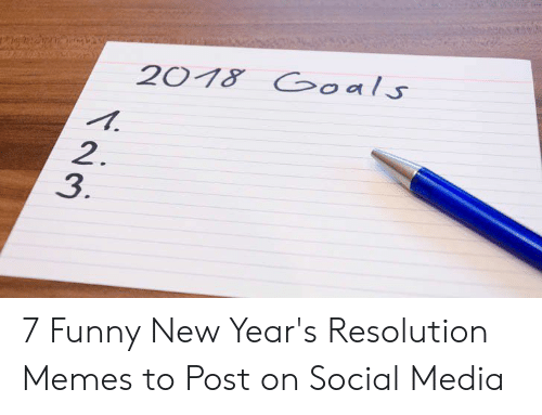 New Years Resolution Meme: 201& oals  2  3. 7 Funny New Year's Resolution Memes to Post on Social Media