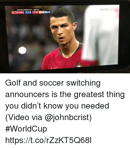 Fifa, Soccer, and Sports: 2018 FIFA WORLD CUP  GROUP B Golf and soccer switching announcers is the greatest thing you didn't know you needed  (Video via @johnbcrist) #WorldCup  https://t.co/rZzKT5Q68l