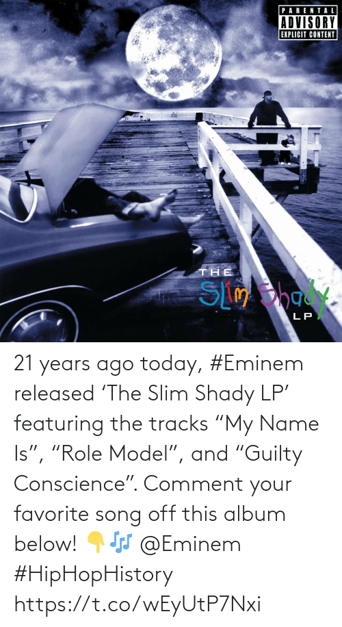"Eminem: 21 years ago today, #Eminem released 'The Slim Shady LP' featuring the tracks ""My Name Is"", ""Role Model"", and ""Guilty Conscience"". Comment your favorite song off this album below! 👇🎶 @Eminem #HipHopHistory https://t.co/wEyUtP7Nxi"