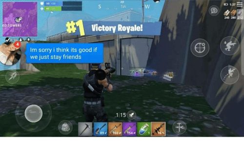 Towers: 223  s0 100  1:37  SW  45 10o  164 t  240 280  #1  Victory Royale!  ED TOWERS  4  Im sorry i think its good if  we just stay friends