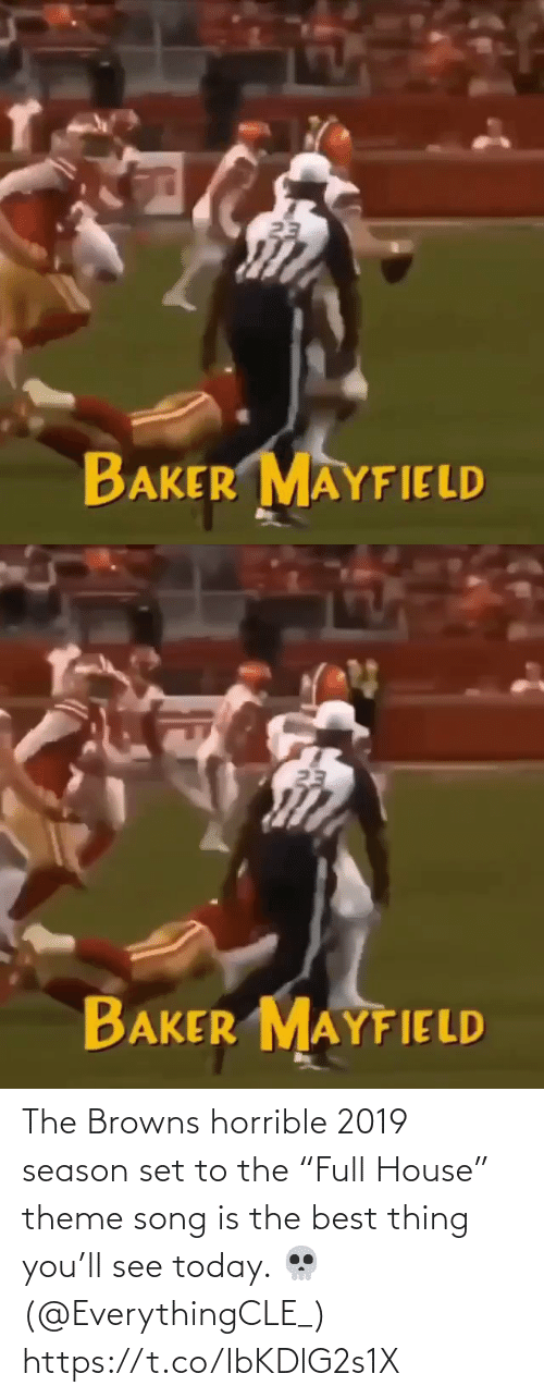 """Browns: 23  BAKER MAYFIELD   23  BAKER MAYFIELD The Browns horrible 2019 season set to the """"Full House"""" theme song is the best thing you'll see today. 💀(@EverythingCLE_) https://t.co/IbKDlG2s1X"""