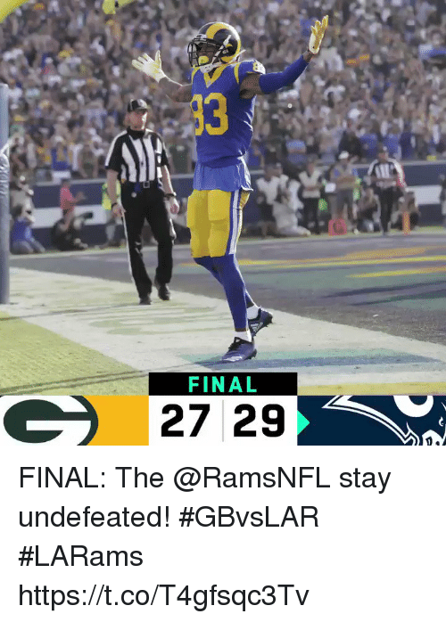 Memes, Undefeated, and 🤖: 23  FINAL  27 29 FINAL: The @RamsNFL stay undefeated! #GBvsLAR #LARams https://t.co/T4gfsqc3Tv