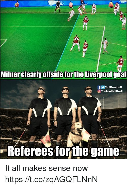 offside: 23  Milner clearly offside for the Liverpoolgoa  fTrollFootball  TheFootballTroll  Referees torthe game It all makes sense now https://t.co/zqAGQFLNnN