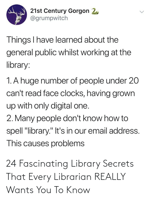 librarian: 24 Fascinating Library Secrets That Every Librarian REALLY Wants You To Know