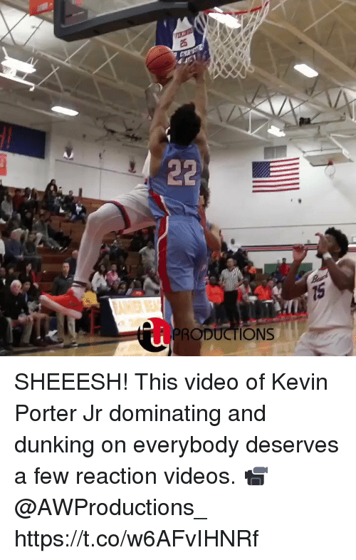 Memes, Videos, and Video: 25  RODUCTI  ONS SHEEESH! This video of Kevin Porter Jr dominating and dunking on everybody deserves a few reaction videos.  📹 @AWProductions_   https://t.co/w6AFvIHNRf