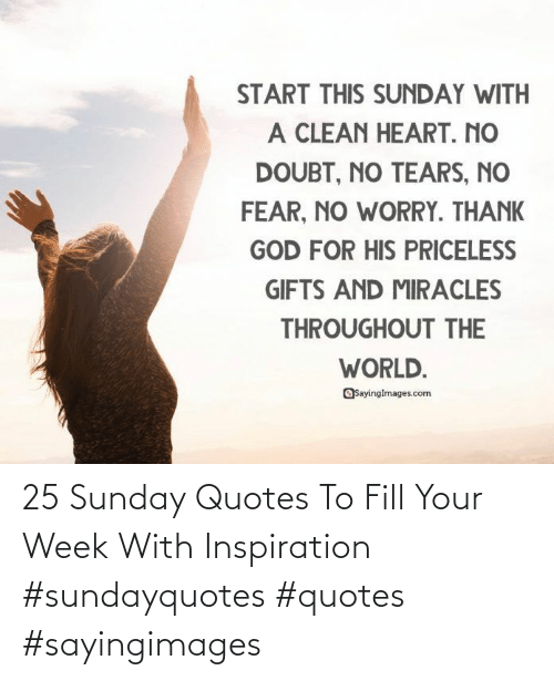 Inspiration: 25 Sunday Quotes To Fill Your Week With Inspiration #sundayquotes #quotes #sayingimages