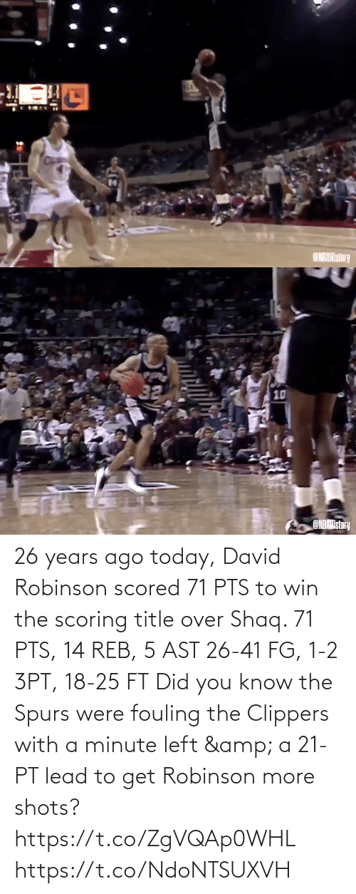 Spurs: 26 years ago today, David Robinson scored 71 PTS to win the scoring title over Shaq.    71 PTS, 14 REB, 5 AST 26-41 FG, 1-2 3PT, 18-25 FT  Did you know the Spurs were fouling the Clippers with a minute left & a 21-PT lead to get Robinson more shots?  https://t.co/ZgVQAp0WHL https://t.co/NdoNTSUXVH