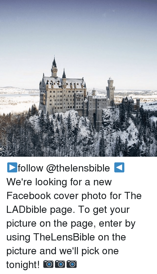 cover photo: 27/ ▶️follow @thelensbible ◀️ We're looking for a new Facebook cover photo for The LADbible page. To get your picture on the page, enter by using TheLensBible on the picture and we'll pick one tonight! 📷📷📷