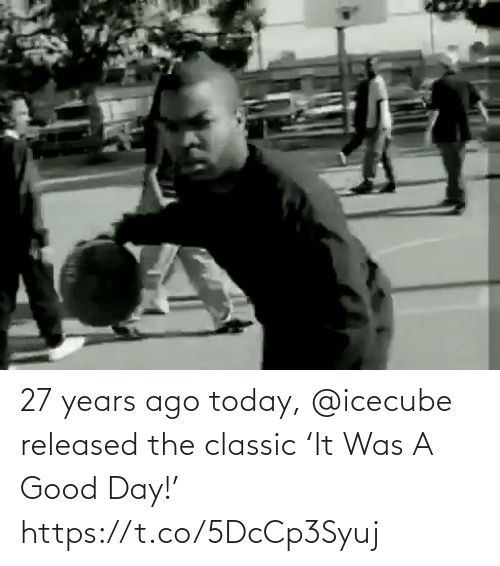 good day: 27 years ago today, @icecube released the classic 'It Was A Good Day!'   https://t.co/5DcCp3Syuj